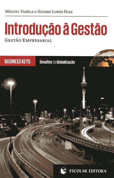 Introdução à gestão (Miguel Varela, Álvaro Lopes Dias)