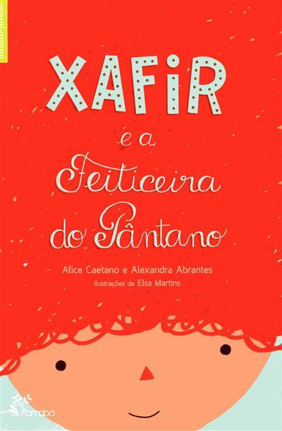 Xafir e a feiticeira do pântano (Alice Caetano, Alexandra Abrantes)