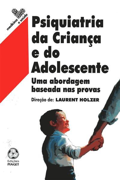 Psiquiatria da criança e do adolescente (dir. Laurent Holzer)