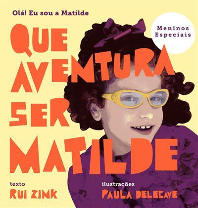 Olá eu sou a Matilde! (Rui Zink)