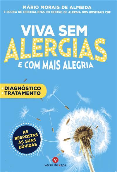 Viva sem alergias e com mais alegria (Mário Morais de Almeida)