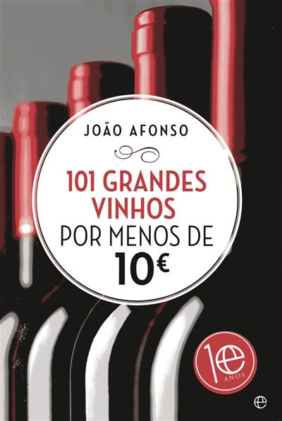 101 grandes vinhos por menos de 10€ (João Afonso)