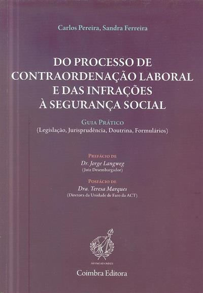 Do processo de contraordenação laboral e das infrações à segurança social (Carlos Pereira, Sandra Ferreira)