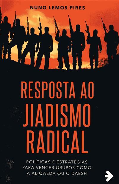 Resposta ao jiadismo radical (Nuno Lemos Pires)