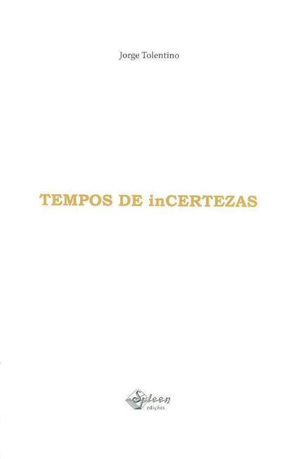 Tempos de incertezas (Jorge Tolentino)