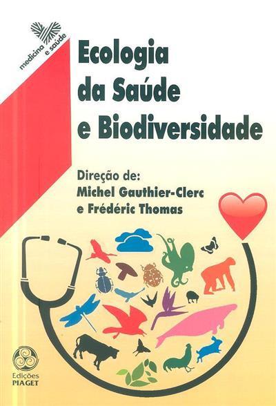 Ecologia da saúde e biodiversidade (dir. Michel Gauthier-Clerc, Frédéric Thomas)