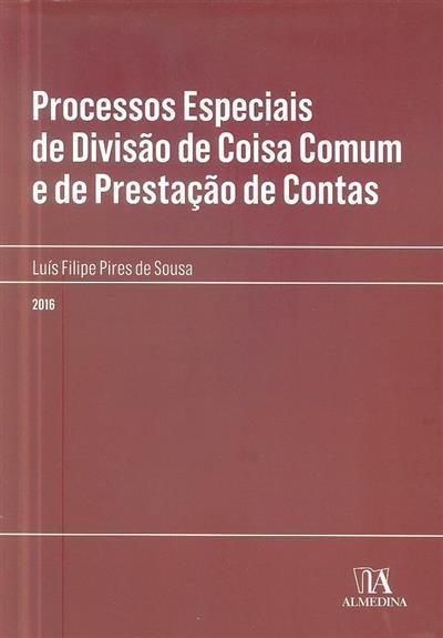 Processos especiais de divisão de coisa comum e de prestação de contas (Luís Filipe Pires de Sousa)