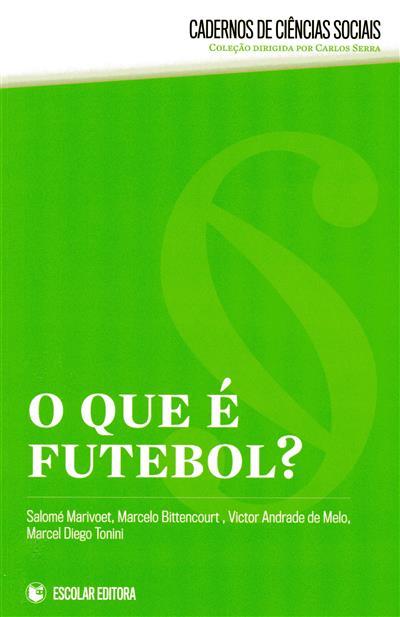 O que é futebol? (Salomé Marivoet... [et al.])
