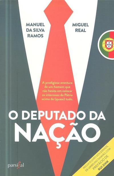 O deputado da nação (Manuel da Silva Ramos, Miguel Real .)