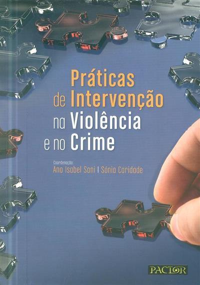Práticas de intervenção na violência e no crime (coord. Ana Isabel Sani, Sónia Caridade)