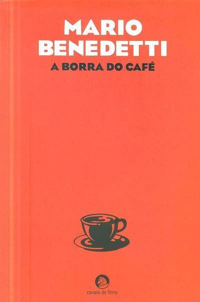 A borra do café (Mario Benedetti)