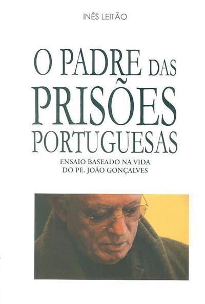 O Padre das prisões portuguesas (Inês Leitão)