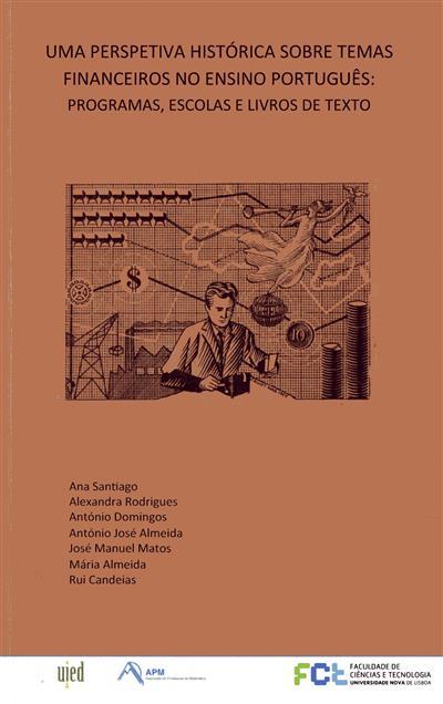 Uma perspetiva histórica sobre temas financeiros no ensino português (Ana Santiago... [et al.])