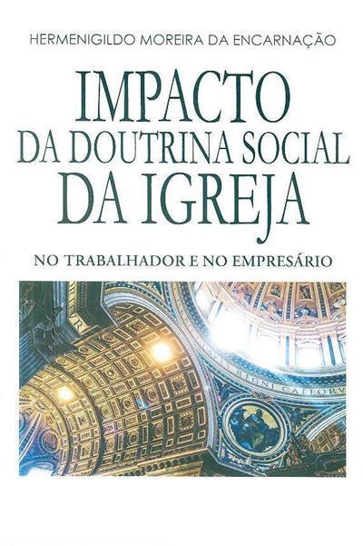 O impacto da doutrina social da Igreja no trabalhador e no empresário (Hermenigildo Moreira da Encarnação)