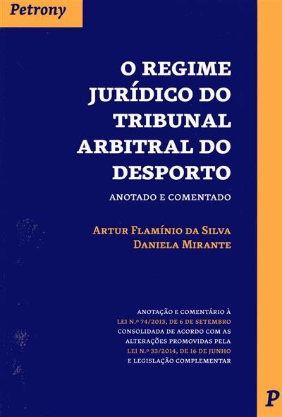 O regime jurídico do Tribunal Arbitral do Desporto (Artur Flamínio da Silva, Daniela Mirante)