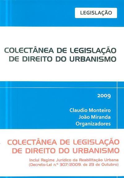 Colectânea de legislação de direito do urbanismo (Claudio Monteiro, João Miranda)