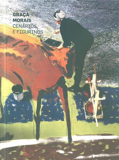 Graça Morais (coord. Cristina Faria, Jorge da Costa)