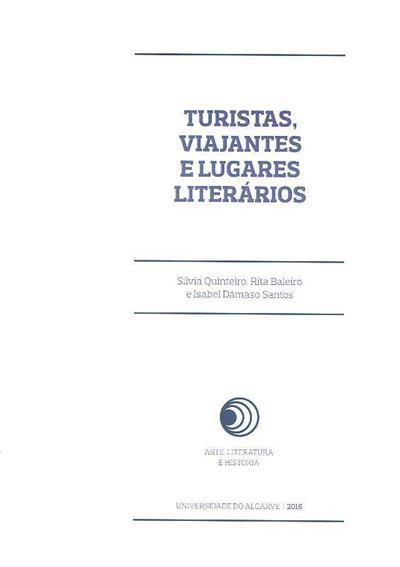 Literatura e turismo (Sílvia Quinteiro, Rita Baleiro, Isabel Dâmaso Santos)