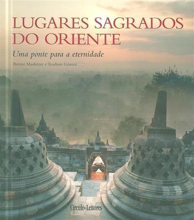 Lugares sagrados do Oriente (Bernat Masferrer, Teodoro Gómez)