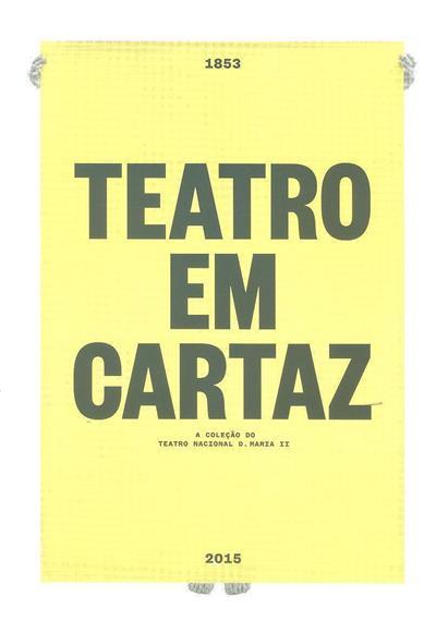 Teatro em cartaz, 1853-2015 (textos Miguel Honrado... [et al.])