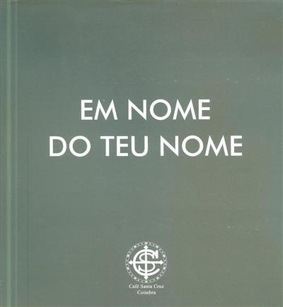 """""""Em nome do teu nome"""" (coord. João Rasteiro)"""