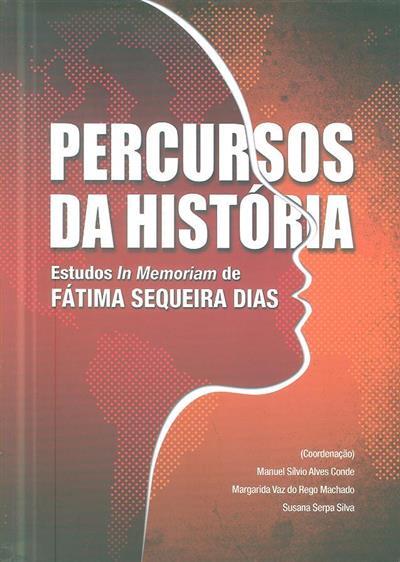 Percursos da história (coord. Manuel Sílvio Alves Conde, Margarida Vaz do Rego Machado, Susana Serpa Silva)