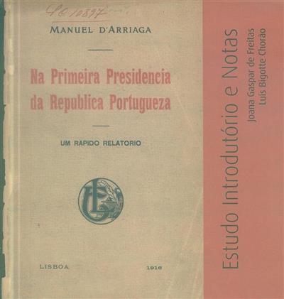 A primeira presidência da República Portugueza (Manuel d'Arriaga)