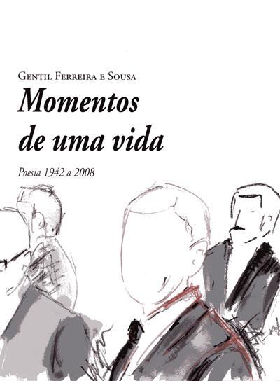 Momentos de uma vida (Gentil Ferreira e Sousa)