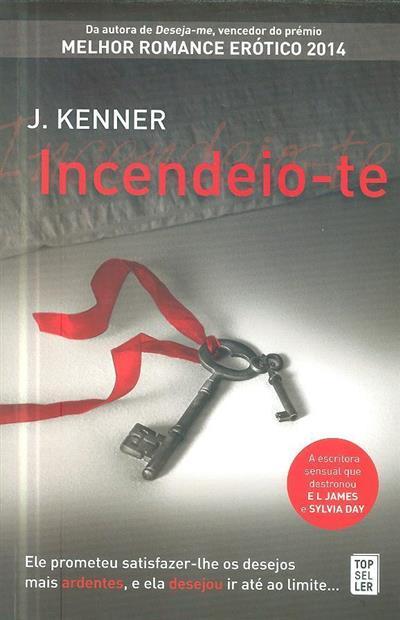Incendeio-te (J. Kenner)