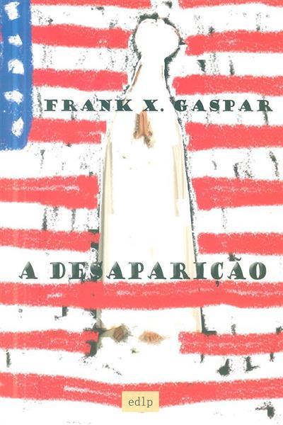A desaparição (Frank X. Gaspar)