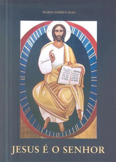 Jesus é o Senhor (Mário Simões Dias)