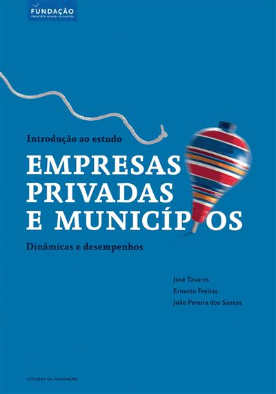 Empresas privadas e municípios (José Tavares, Ernesto Freitas, João Pereira dos Santos)