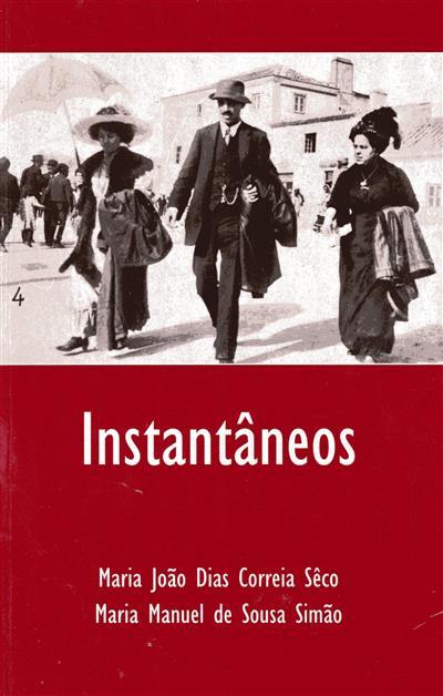 Instantâneos (Maria João Dias Correia Sêco, Maria Manuel de Sousa Simão)