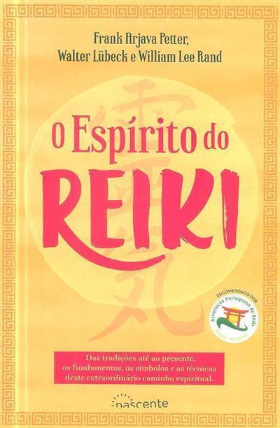 O espírito do Reiki (Frank Arjava Petter, Walter Lübeck, William Lee Rand)