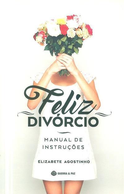 Feliz divórcio (Elizabete Agostinho)
