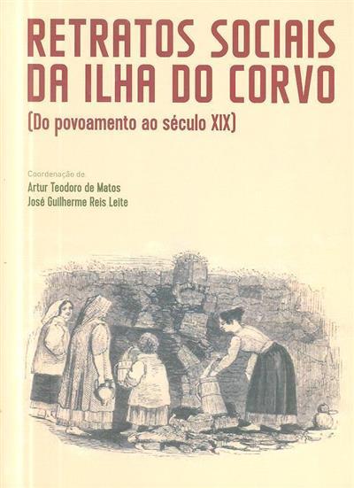 Retratos sociais da Ilha do Corvo (coord. Artur Teodoro de Matos, José Guilherme Reis Leite)