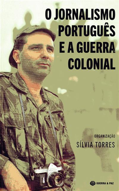 O jornalismo português e a Guerra Colonial (org. Sílvia Torres)