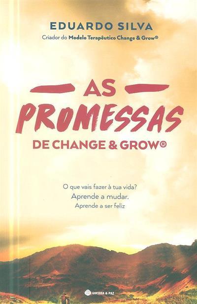 As promessas de Change & Grow (Eduardo Silva)