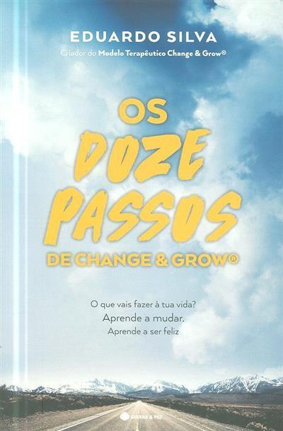 Os doze passos de Change & Grow (Eduardo Silva)