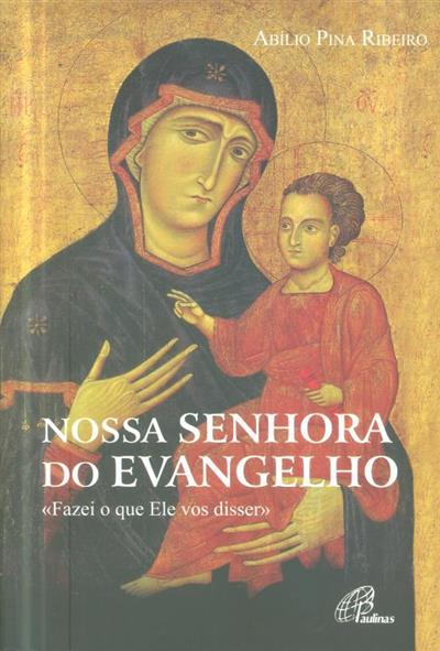 Nossa Senhora do Evangelho (Abílio Pina Ribeiro)