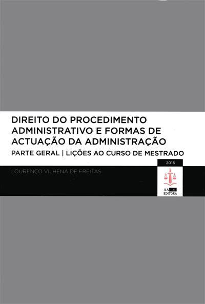 Direito do processo administrativo e das formas de actuação da administração  (Lourenço Vilhena de Freitas)