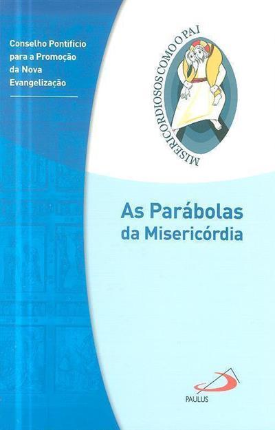 As parábolas da Misericórdia (Conselho Pontifício para a Promoção da Nova Evangelização)