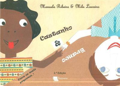 Castanho & branco (Manuela Ribeiro, Milu Loureiro)