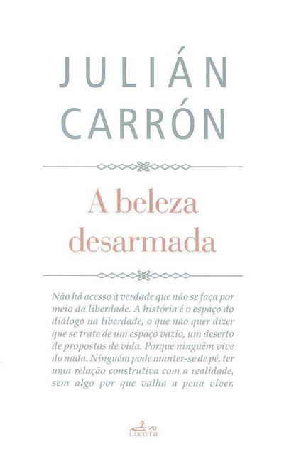 A beleza desarmada (Julián Carrón)
