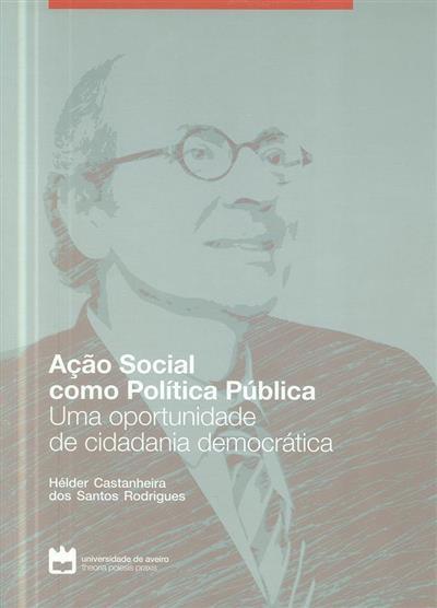 Ação social como política pública (Hélder Castanheira dos Santos Rodrigues)