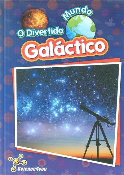 O divertido mundo galáctico (Patrícia Leal, Rita Amaral)