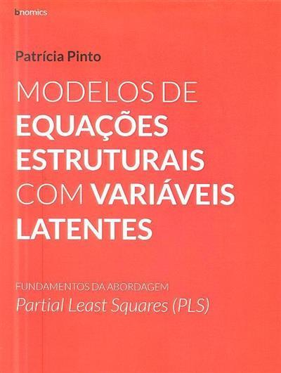 Modelos de equações estruturais com variáveis latentes (Patrícia Pinto)
