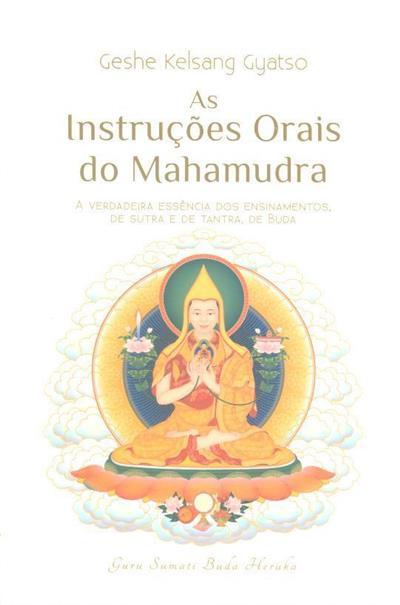 As instruções orais do Mahamudra (Geshe Kelsang Gyatso)