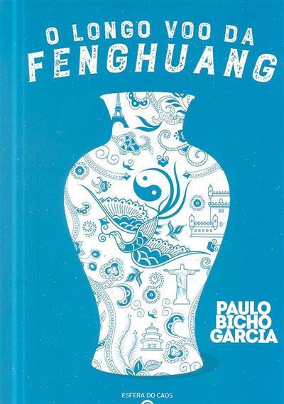 O longo voo da Fenghuang (Paulo Bicho Garcia)