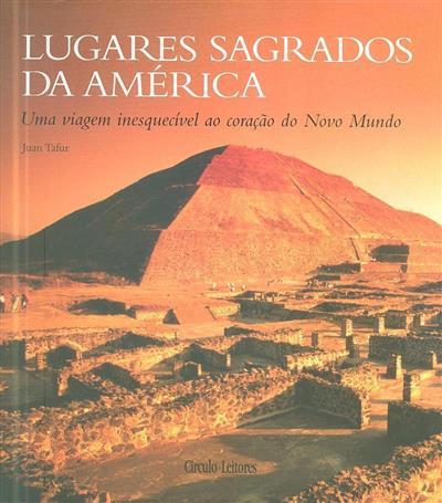 Lugares sagrados da América (Juan Tafur)